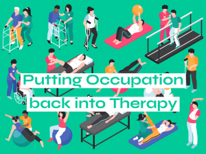 Putting Ot Back Into Therapy