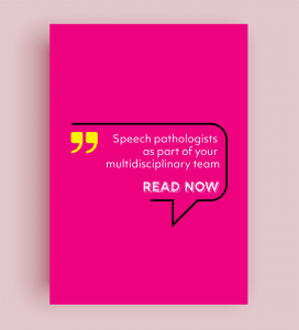 Read more about the article Speech Pathologists As Part Of Your Multidisciplinary Team
